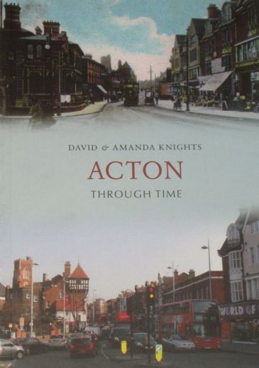 ActonThrough Time, by David and Amanda Knights
